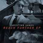 CHRISTIAN SANDS Reach Further album cover