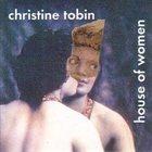 CHRISTINE TOBIN House of Women album cover