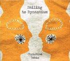 CHRISTINE TOBIN Sailing To Byzantium album cover