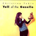 CHRISTINE TOBIN Yell Of The Gazelle album cover