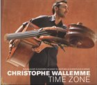 CHRISTOPHE WALLEMME Time Zone album cover
