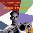 CHRISTOPHER DELL Dell Westergaard Lillinger Feat. John Tchicai album cover