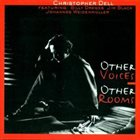 CHRISTOPHER DELL Other Voices, Other Rooms album cover