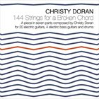 CHRISTY DORAN 144 Strings for a Broken Chord album cover
