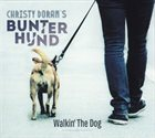 CHRISTY DORAN Christy Doran's Bunter Hund ‎: Walkin' The Dog album cover