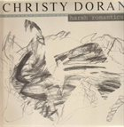 CHRISTY DORAN Harsh Romantics album cover