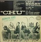 "CHU BERRY Chu Berry and his Stompy Stevedores : ""Chu"" album cover"