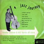 CHUBBY JACKSON Chubby Jackson & Bill Harris All-Stars: Jazz Journey album cover