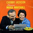 CHUBBY JACKSON Discovers Maria Marshall album cover