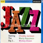 CHUBBY JACKSON Jazz From Then Till Now album cover