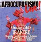 CHUCHO VALDÉS Afrocubanismo Live  (with Irakere) album cover