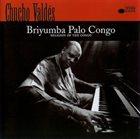 CHUCHO VALDÉS Briyumba Palo Congo album cover