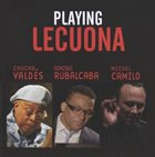 CHUCHO VALDÉS Chucho Valdés / Gonzalo Rubalcaba / Michel Camilo : Playing Lecuona - Original Motion Picture Soundtrack album cover
