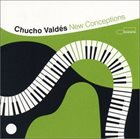 CHUCHO VALDÉS New Conceptions album cover