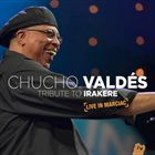 CHUCHO VALDÉS Tribute To Irakere - Live in Marciac album cover