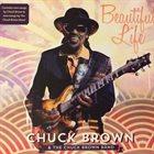 CHUCK BROWN Beautiful Life album cover