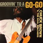 CHUCK BROWN Groovin' To A Go-Go album cover