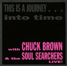 CHUCK BROWN This Is a Journey...Into Time (aka Go-Go Live!) album cover