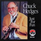 CHUCK HEDGES Just for Fun album cover