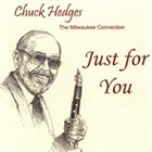 CHUCK HEDGES Just for You (with Milwaukee Connection) album cover