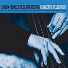 CHUCK ISRAELS Concerto Peligrosso album cover