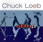 CHUCK LOEB eBop album cover