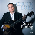 CHUCK LOEB Silver Lining : The Best of Chuck Loeb album cover