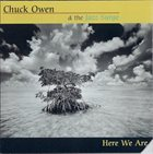 CHUCK OWEN Here We Are album cover