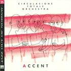 CIRCULASIONE TOTALE ORCHESTRA Accent album cover