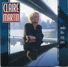 CLAIRE MARTIN Make This City Ours album cover