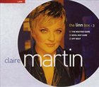 CLAIRE MARTIN The Linn Box: 3 album cover