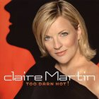 CLAIRE MARTIN Too Darn Hot! album cover