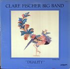 CLARE FISCHER Clare Fischer Big Band : Duality album cover