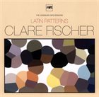 CLARE FISCHER Latin Patterns - The Legendary MPS Sessions album cover