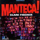 CLARE FISCHER Manteca! album cover