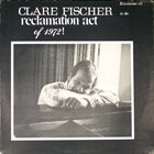 CLARE FISCHER Reclamation Act Of 1972! album cover