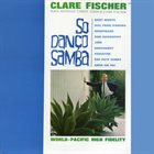 CLARE FISCHER So Danço Samba album cover