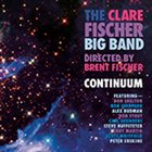 CLARE FISCHER The Clare Fischer Big Band : Continuum album cover
