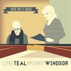 CLARE TEAL Clare Teal & Grant Windsor : And So It Goes album cover
