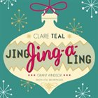 CLARE TEAL Jing, Jing-A-Ling album cover