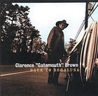 CLARENCE 'GATEMOUTH' BROWN Back to Bogalusa album cover