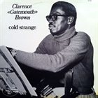 CLARENCE 'GATEMOUTH' BROWN Cold Strange album cover