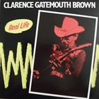 CLARENCE 'GATEMOUTH' BROWN Real Life album cover