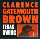 CLARENCE 'GATEMOUTH' BROWN Texas Swing album cover