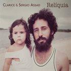 CLARICE ASSAD Clarice & Sergio Assad: Reliquia album cover
