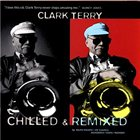 CLARK TERRY Chilled & Remixed album cover