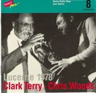 CLARK TERRY Clark Terry - Chris Woods : Lucerne 1978 album cover