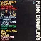 CLARK TERRY Clark Terry Quartet Featuring Red Mitchell ‎: Funk Dumplin's album cover