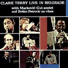 CLARK TERRY Live in Belgrade album cover
