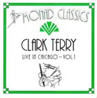 CLARK TERRY Live In Chicago - Vol. 1 album cover